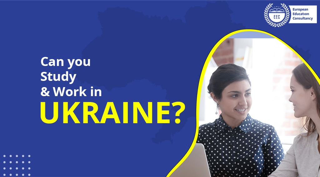 Can you study and work in Ukraine?