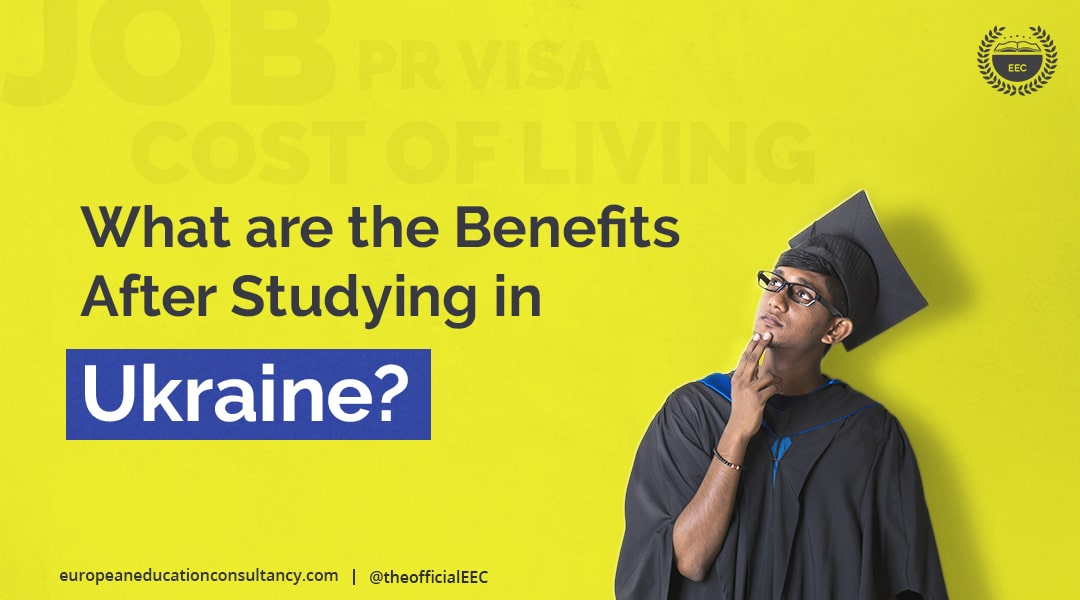 what-are-the-benefits-after-studying-in-ukraine