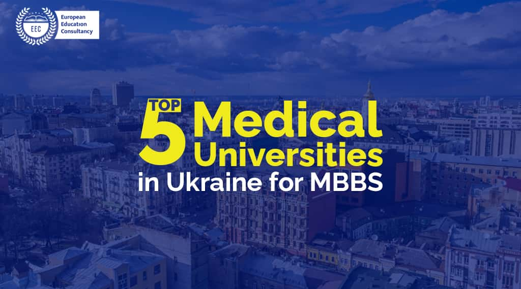 Top 5 Medical Universities in Ukraine for MBBS in Ukraine