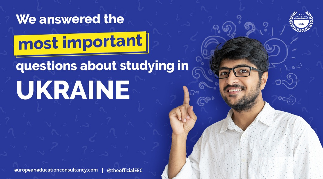 EEC We answered the most important questions about studying in Ukraine