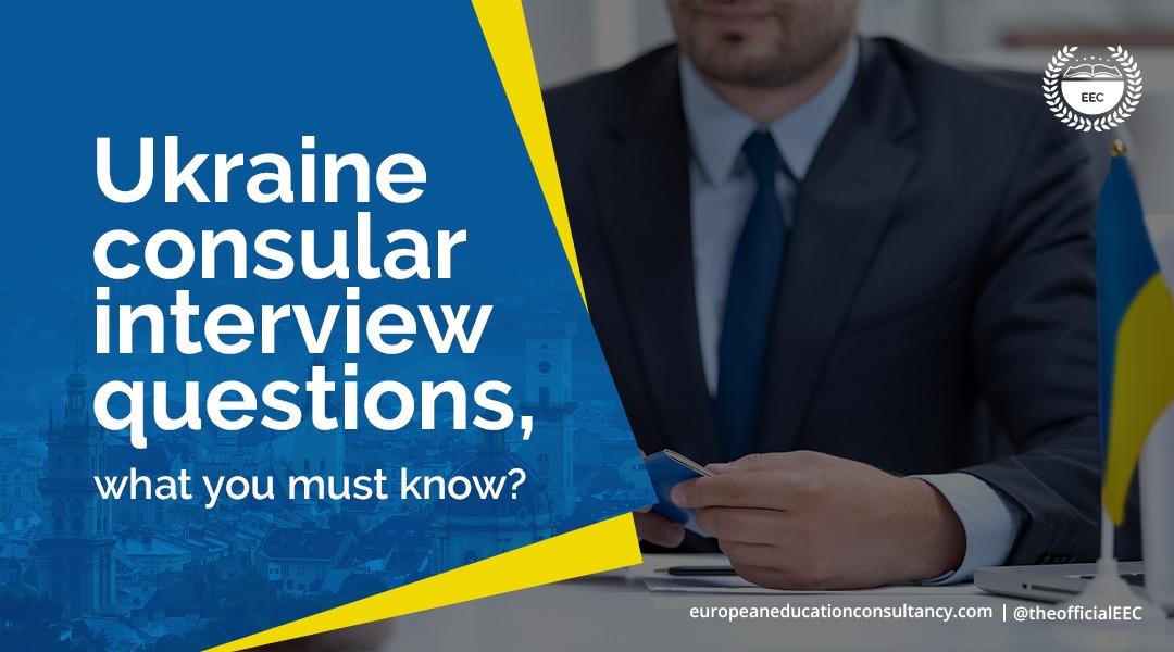 EEC Ukraine consular interview questions Blog Banner