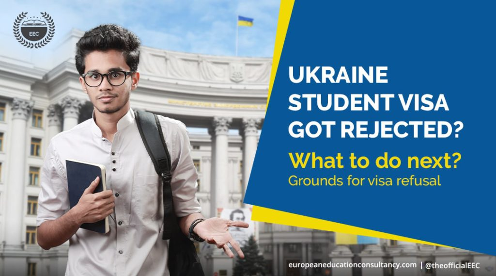 Ukraine student visa got rejected? What to do next? grounds for visa refusal